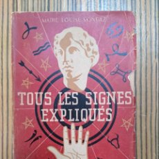 Libros antiguos: TOUS LES SIGNES EXPLIQUES - MARIE LOUISE SONDAZ - 1950. Lote 260420780