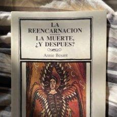 Libros antiguos: LA REENCARNACIÓN; LA MUERTE ¿Y DESPUÉS? - ANNIE BESANT. Lote 261157210