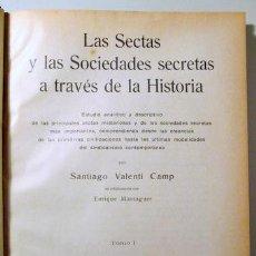 Libros antiguos: VALENTÍ CAMP, SANTIAGO - LAS SECTAS Y LAS SOCIEDADES SECRETAS A TRAVÉS DE LA HISTORIA (2 VOL. - COMP. Lote 261564095