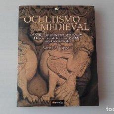 Libros antiguos: OCULTISMO MEDIEVAL. LOS SECRETOS DE LOS MAESTROS CONSTRUCTORES / XAVIER MUSQUERA. Lote 262328270