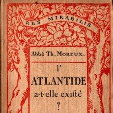 Libros antiguos: ABBÉ MOREUX : L' ATLANTIDE A T ELLE EXISTÉ? (DOIN, PARIS, 1924). Lote 262333195