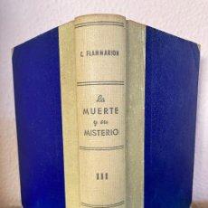 Livros antigos: LA MUERTE Y SU MISTERIO III - CAMILO FLAMMARION - M. AGUILAR EDITOR - ENCUADERNADO EN TAPA DURA. Lote 262359560