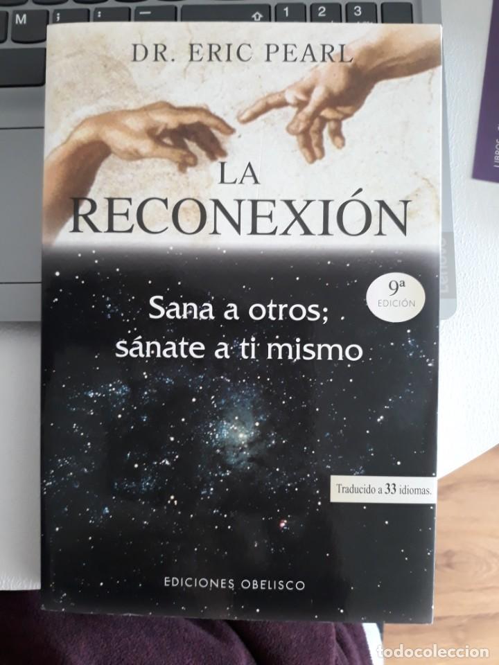 LA RECONEXION, DEL DR. ERIC PEARL (Libros Antiguos, Raros y Curiosos - Parapsicología y Esoterismo)