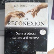 Libros antiguos: LA RECONEXION, DEL DR. ERIC PEARL. Lote 262862190
