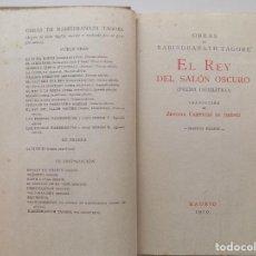 Libros antiguos: LIBRERIA GHOTICA. RABINDDRANATH TAGORE. EL REY DEL SALON OSCURO. 1919. MISTICA.RARA PRIMERA EDICIÓN.. Lote 263026835