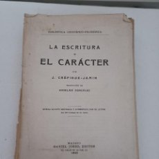 Libros antiguos: ANTIGUO LIBRO GRAFOLOGIA, LA ESCRITURA Y EL CARACTER. CREPEUX JAMIN. 1933. Lote 264973864