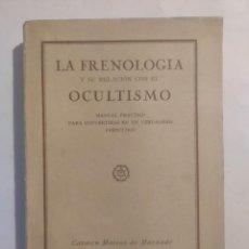 Libros antiguos: LA FRENOLOGÍA Y SU RELACIÓN CON EL OCULTISMO. MATEOS DE MAYNADÉ, CARMEN / MAYNADÉ Y MATEOS, PEPITA. Lote 267306479