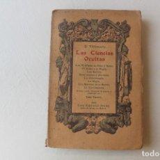 Libros antiguos: LAS CIENCIAS OCULTAS, J. VILLENEUVE, 1922, ED. ORRIER. Lote 267457044