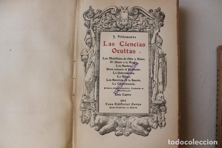 Libros antiguos: LAS CIENCIAS OCULTAS, J. VILLENEUVE, 1922, ED. ORRIER - Foto 2 - 267457044