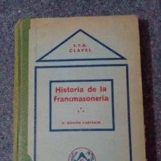 Libros antiguos: HISTORIA DE LA FRANCMASONERIA - CLAVEL - EDICIONES MUNDIAL. Lote 268127019