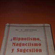Libros antiguos: HIPNOTISMO, MAGNETISMO Y SUGESTIÓN AÑO 1934. Lote 269004069