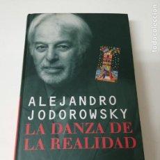 Libros antiguos: JODOROWSKY LA DANZA DE LA REALIDAD FIRMADO Y DEDICADO POR EL AUTOR. Lote 269485363
