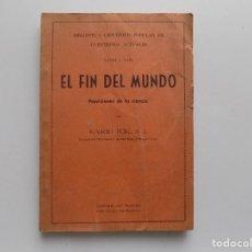 Libros antiguos: LIBRERIA GHOTICA. IGNACIO PUIG. EL FIN DEL MUNDO. 1935. PROFECIAS.. Lote 272142798