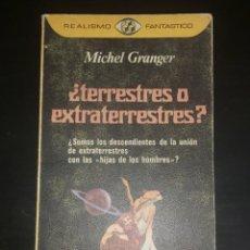 Libros antiguos: ¿TERRESTRES O EXTRATERRESTRES?. MICHAEL GRANGER. OVNI ASTROARQUEOLOGÍA MISTERIO UFOLOGIA. Lote 273863168