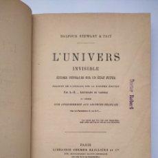 Libros antiguos: L'UNIVERS INVISIBLE ETUDES PHYSIQUES SUR UN ÉTAT FUTUR 1883 PARIS POR BALFOUR STEWART. Lote 275046038