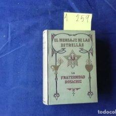 Libros antiguos: EL MENSAJE DE LAS ESTRELLAS - LA FRATERNIDAD ROSACRUZ - HEINDEL - 1ª EDICIÓN 1930 - CLARASÓ - SINTES. Lote 275895608
