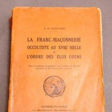 Libros antiguos: LE FORESTIER (RENÉ) - LA FRANC-MAÇONNERIE OCCULTISTE AU XVIIIE SIÈCLE & L'ORDRE DES ELUS COENS . E.O. Lote 276353573