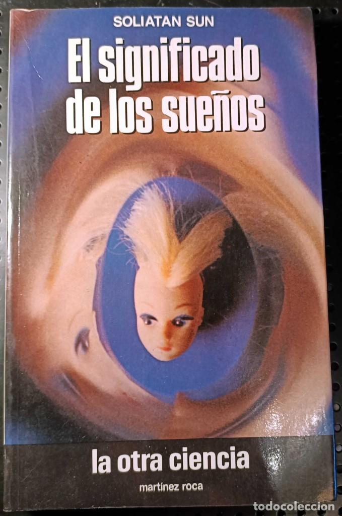 LIBRO EL SIGNIFICADO DE LOS SUEÑOS, SOLIATAN SUN, 1988 (Libros Antiguos, Raros y Curiosos - Parapsicología y Esoterismo)