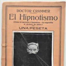 Libros antiguos: EL HIPNOTISMO - DOCTOR CRAMMER - PEQUEÑA ENCICLOPEDIA PRÁCTICA Nº 16. Lote 276719593