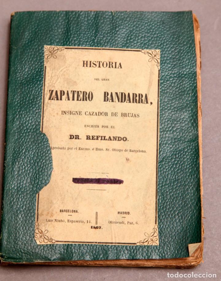 Libros antiguos: HISTORIA DEL GRAN ZAPATERO BANDARRA, INSIGNE CAZADOR DE BRUJAS POR RL DR. REFILANDO , 1867 - Foto 2 - 277142748