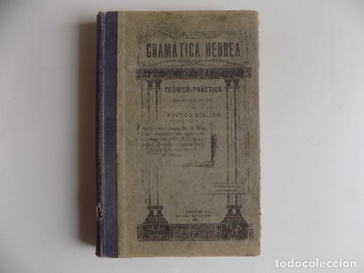 LIBRERIA GHOTICA. RARA GRAMÁTICA HEBREA CON UN BREVE APÉNDICE DE ARAMEO BÍBLICO.1920. CÁBALA.KABALAH (Libros Antiguos, Raros y Curiosos - Parapsicología y Esoterismo)