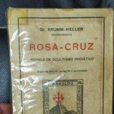 Livres anciens: ROSA -CRUZ NOVELA DE OCULTISMO INICIATICO DR. KRUMM-HELLER ( HUIRACOCHA ) SINTES 1933. Lote 277584898