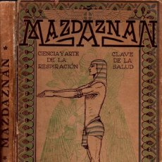 Libros antiguos: OTOMAN ZAR ADUST HANISH : MAZDAZNAN CIENCIA DE LA RESPIRACIÓN Y CLAVE DE LA SALUD (ORBIS, C. 1930). Lote 277686323