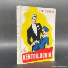 Libros antiguos: LA VENTRILOQUIA - MAGIA ILUSIONISMO PRESTIDIGITACION VENTRILOCO VENTRILOCUO - CIURO - LING KAI FU. Lote 278171883