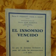 Libros antiguos: OUDINOT / PAUL C. JAGOT. EL INSOMNIO VENCIDO.EL ARTE DE DORMIRSE.1930. HIPNOTISMO. Lote 282073633