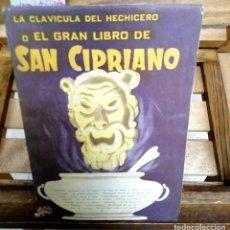 Libros antiguos: LA CLAVICULA DEL HECHICERO O EL GRAN LIBRO DE SAN CIPRIANOSEGUIDO DEL DE SIMON EL MAGO.OBRA COMPLETA. Lote 282177473