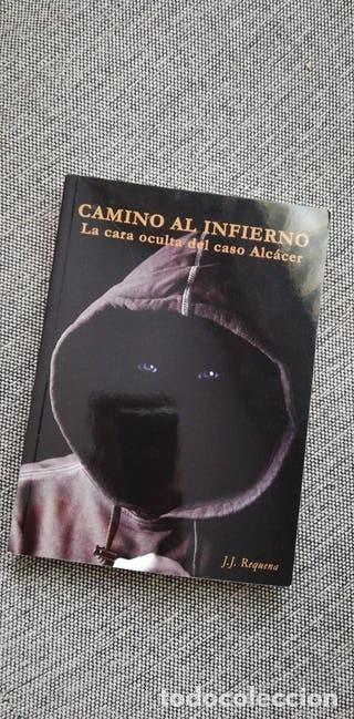 CAMINO AL INFIERNO, LAS NIÑAS DE ALCÁSSER (Libros Antiguos, Raros y Curiosos - Parapsicología y Esoterismo)