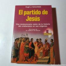 Libros antiguos: EL PARTIDO DE JESÚS - HUGH J. SCHONFIELD, COLECCIÓN ENIGMAS DEL CRISTIANISMO.. Lote 283214158