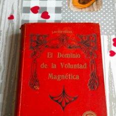 Libri antichi: LIBRO EL DOMINIO DE LA VOLUNTAD MAGNÉTICA L.BOYER-REBIAB , (GUÍA SECRETA DEL ÉXITO). EN CASTELLANO ,. Lote 285615858
