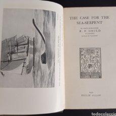 Libros antiguos: R. GOULD THE CASE FOR THE SEA SERPENT 1930 CRIPTOZOOLOGÍA ENIGMAS MISTERIOS MAR OCÉANO. Lote 286014443