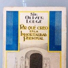 Libros antiguos: ¿ POR QUÉ CREO EN LA INMORTALIDAD PERSONAL? SIR OLIVER LODGE. AGUILAR EDITOR, 1929. MUY RARO!!!. Lote 286175523