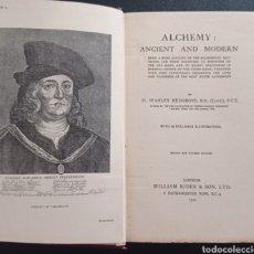 Libros antiguos: STANLEY REDGROVE ALCHEMY ANCIENT AND MODERN 1922 ALQUÍMICA ALQUIMIA OCULTISMO QUÍMICA HISTORIA. Lote 286455493