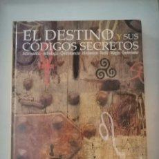 Libros antiguos: EL DESTINO Y SUS CODIGOS SECRETOS.ADIVINACIÓN.ASTROLOGÍA.QUIROMANCIA.HORÓSCOPO.VUDÚ.MAGIA.ESOTERISMO. Lote 287445233