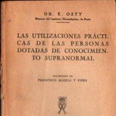 Libros antiguos: OSTY : UTILIZACIONES PRÁCTICAS DE PERSONAS DOTADAS DE CONOCIMIENTO SUPRANORMAL (AGUILAR 1930). Lote 287917018