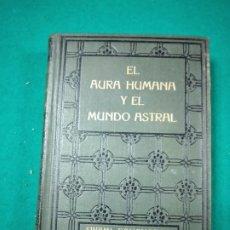 Libros antiguos: SWAMI PANCHADASI. EL AURA HUMANA Y EL MUNDO ASTRAL. ANTONIO ROIG EDITOR CIRCA 1930. Lote 288024363