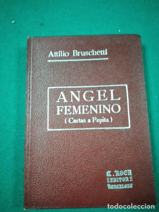 ATILIO BRUSCHETTI : ÁNGEL FEMENINO - CARTAS CONFIDENCIALES A PEPITA (ANTONIO ROCH, C. 1930) (Libros Antiguos, Raros y Curiosos - Parapsicología y Esoterismo)