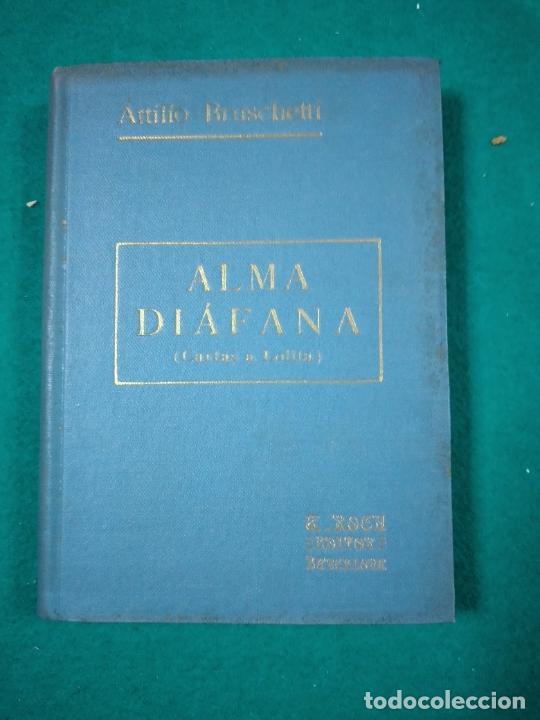 ATILIO BRUSCHETTI :ALMA DIAFANA (CARTAS A LOLITA) (ANTONIO ROCH, C. 1930) (Libros Antiguos, Raros y Curiosos - Parapsicología y Esoterismo)
