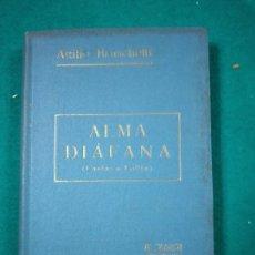 Libros antiguos: ATILIO BRUSCHETTI :ALMA DIAFANA (CARTAS A LOLITA) (ANTONIO ROCH, C. 1930). Lote 288133923