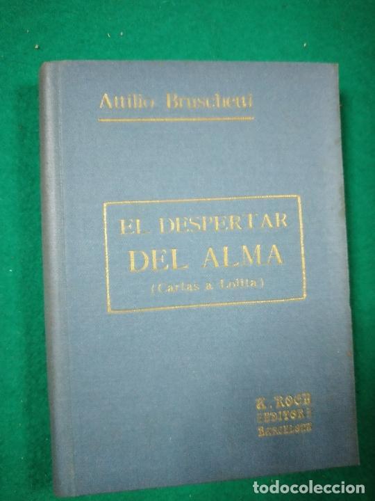 ATILIO BRUSCHETTI :EL DESPERTAR DEL ALMA (CARTAS A LOLITA) (ANTONIO ROCH, C. 1930) (Libros Antiguos, Raros y Curiosos - Parapsicología y Esoterismo)