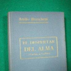 Libros antiguos: ATILIO BRUSCHETTI :EL DESPERTAR DEL ALMA (CARTAS A LOLITA) (ANTONIO ROCH, C. 1930). Lote 288134358