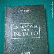 Libros antiguos: R.W. TRINE. EN ARMONIA CON EL INFINITO (ANTONIO ROCH, C. 1930). Lote 288134458