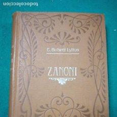 Libros antiguos: EDUARDO BULWER LYTTON. ZANONI.CASA EDITORIAL MAUCCI.. Lote 288138408