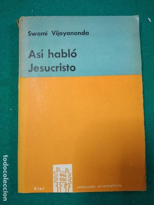 SWAMI VIJOYANANDA. ASI HABLO JESUCRISTO. EDITORIAL KIER 1961. (Libros Antiguos, Raros y Curiosos - Parapsicología y Esoterismo)