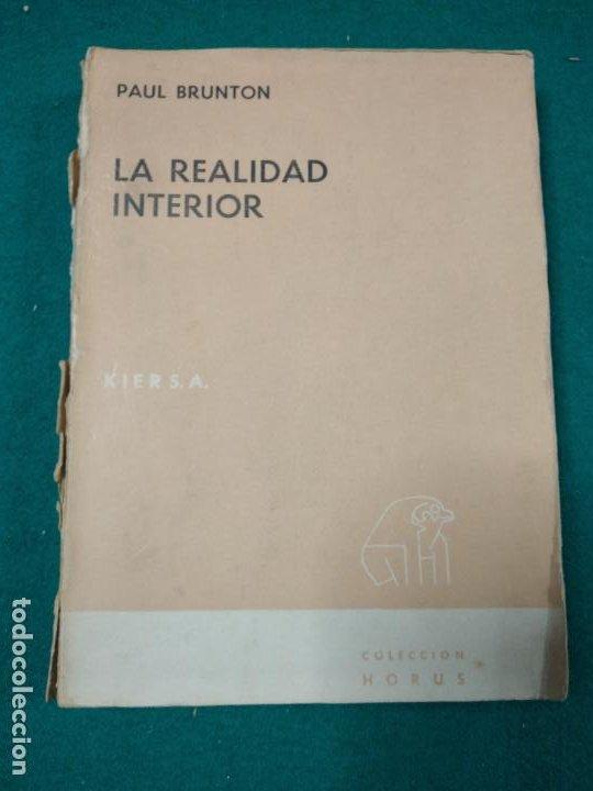 PAUL BRUNTON. LA REALIDAD INTERIOR. KIER 1966. (Libros Antiguos, Raros y Curiosos - Parapsicología y Esoterismo)