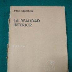 Libros antiguos: PAUL BRUNTON. LA REALIDAD INTERIOR. KIER 1966.. Lote 288141463