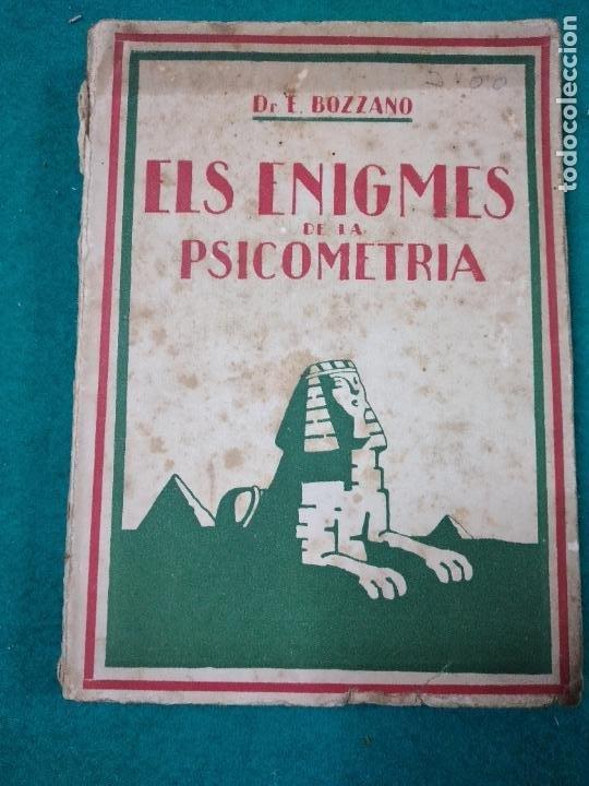 BOZZANO : ELS ENIGMES DE LA PSICOMETRIA (LUX, C. 1930) (Libros Antiguos, Raros y Curiosos - Parapsicología y Esoterismo)